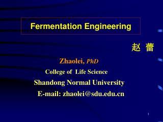 赵 蕾                              Zhaolei, PhD College of  Life Science