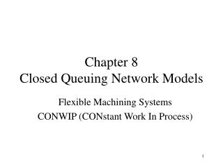 Chapter 8 Closed Queuing Network Models