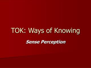 TOK: Ways of Knowing