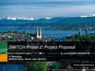 1 st  Workshop SWITCH Office, Z�rich, July 15th 2011