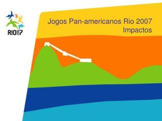 Jogos Pan-americanos Rio 2007 Impactos