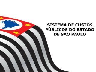 SISTEMA DE CUSTOS PÚBLICOS DO ESTADO DE SÃO PAULO