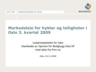 Markedsleie for hybler og leiligheter i Oslo 3. kvartal 2009