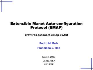 E xtensible  M anet  A uto-configuration  P rotocol ( EMAP ) draft-ros-autoconf-emap-02.txt