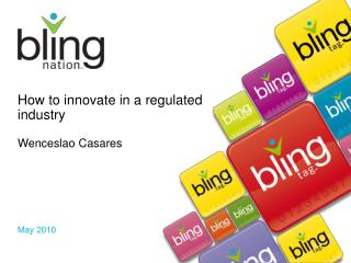 How to innovate in a regulated industry Wenceslao Casares