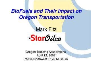 BioFuels and Their Impact on Oregon Transportation Mark Fitz