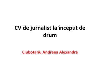CV de  jurnalist  la  î nceput  de drum