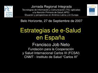 Francisco Job Neto Fundación para la Cooperación  y Salud Internacional Carlos III (FCSAI)