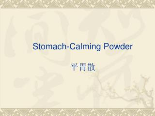 Stomach-Calming Powder 平胃散