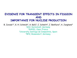 EVIDENCE FOR TRANSIENT EFFECTS IN FISSION  AND IMPORTANCE FOR NUCLIDE PRODUCTION