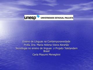 Ensino de Línguas na Contemporaneidade Profa. Dra. Maria Helena Vieira Abrahão