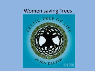 Women saving Trees