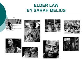 ELDER LAW  BY SARAH MELIUS