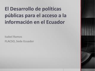 El Desarrollo de políticas públicas para el acceso a la información en el Ecuador