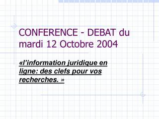 CONFERENCE - DEBAT du mardi 12 Octobre 2004