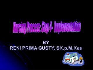 Nursing Process: Step 4-  Implementation
