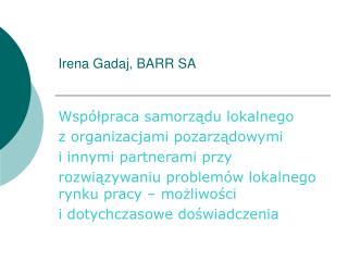 Irena Gadaj, BARR SA