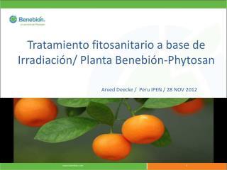 Tratamiento fitosanitario a base de Irradiación/ Planta Benebión-Phytosan