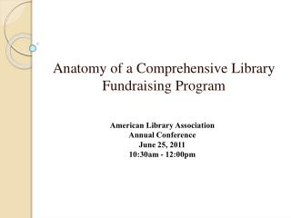 Anatomy of a Comprehensive Library Fundraising Program