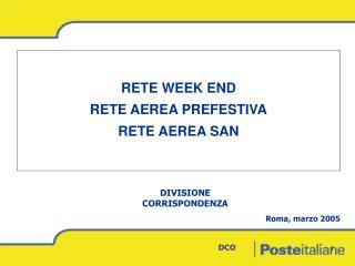 RETE WEEK END RETE AEREA PREFESTIVA RETE AEREA SAN