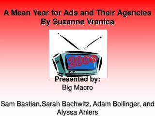 A Mean Year for Ads and Their Agencies  By Suzanne Vranica