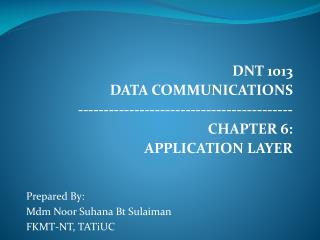 DNT 1013 DATA COMMUNICATIONS ------------------------------------------ CHAPTER 6:
