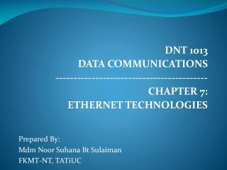 DNT 1013 DATA COMMUNICATIONS ------------------------------------------ CHAPTER 7: