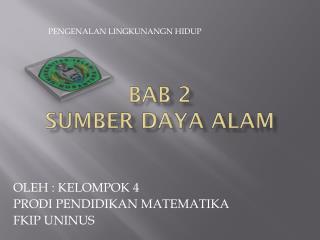 BAB 2  SUMBER DAYA ALAM