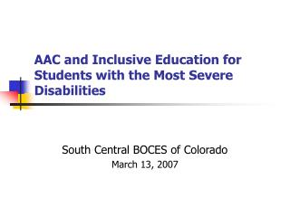 AAC and Inclusive Education for Students with the Most Severe Disabilities