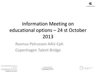 Information Meeting on educational  options – 24  st October  2013