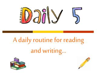 A daily routine for reading and writing…