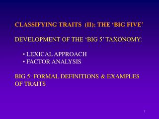 CLASSIFYING TRAITS  (II): THE 'BIG FIVE' DEVELOPMENT OF THE 'BIG 5' TAXONOMY:  LEXICAL APPROACH