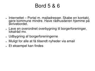 Bord 5 & 6