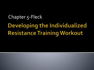 Developing the Individualized Resistance Training Workout