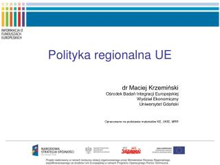 dr Maciej Krzemiński Ośrodek Badań Integracji Europejskiej Wydział Ekonomiczny