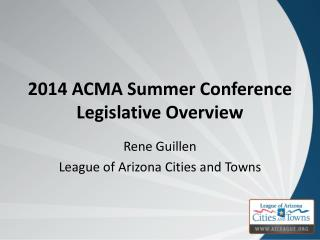 2014  ACMA Summer Conference Legislative Overview