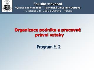 Organizace podniku a pracovn? pr�vn� vztahy                       Program ?. 2