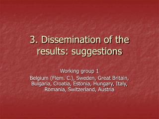 3. Dissemination of the results: suggestions