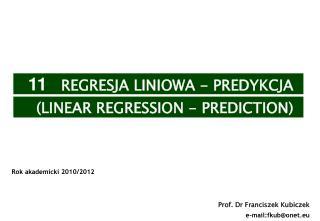 Prof. Dr Franciszek Kubiczek e-mail:fkub@onet.eu