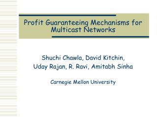 Profit Guaranteeing Mechanisms for Multicast Networks