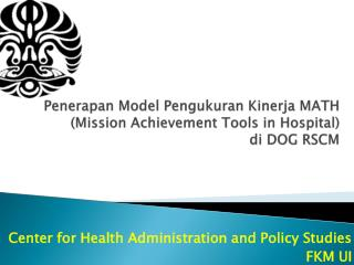 Penerapan  Model  Pengukuran Kinerja  MATH (Mission Achievement Tools in Hospital) di  DOG RSCM