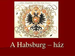 A Habsburg � h�z