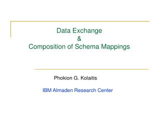 Data Exchange  &  Composition of Schema Mappings