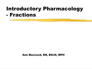 Introductory Pharmacology - Fractions