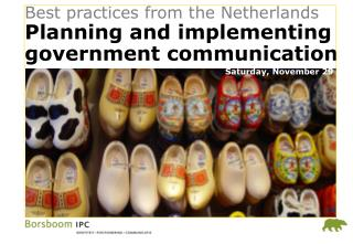 Best practices from the Netherlands Planning and implementing government communication