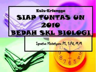 Esis-Erlangga SIAP TUNTAS UN 2010 BEDAH SKL BIOLOGI
