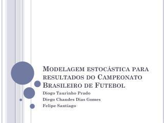 Modelagem estocástica para resultados do Campeonato Brasileiro de Futebol