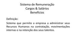 Sistema de Remuneração Cargos & Salários Benefícios