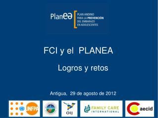 FCI y el  PLANEA