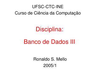Disciplina: Banco de Dados III